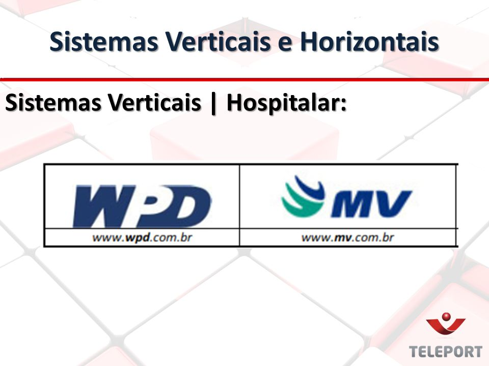 Sistemas Verticais | Hospitalar: Sistemas Verticais e Horizontais
