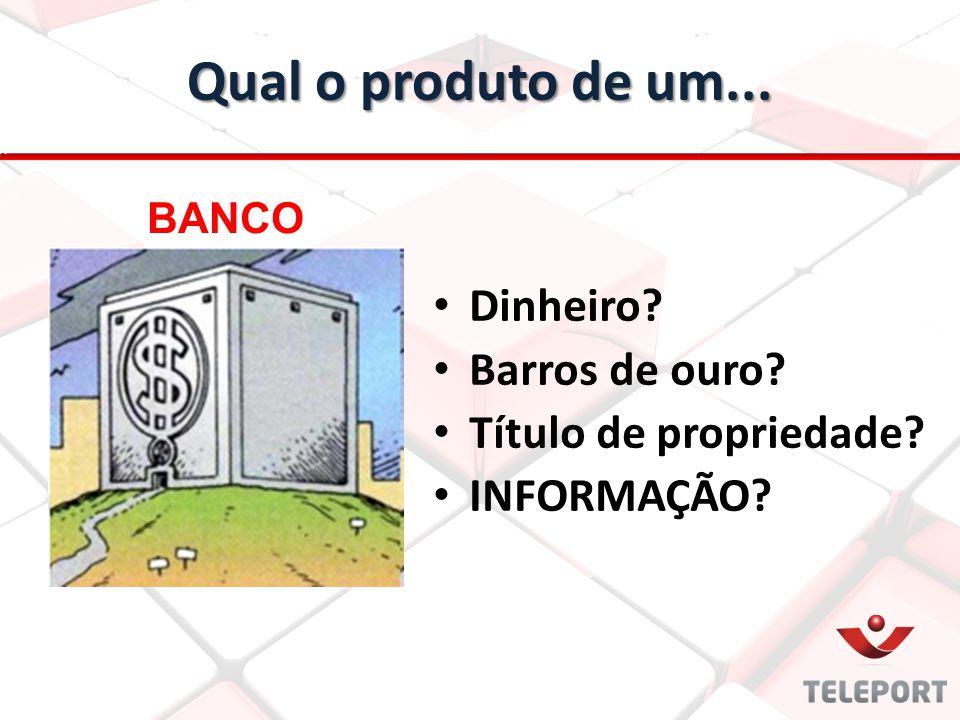 Qual o produto de um... Dinheiro Barros de ouro Título de propriedade INFORMAÇÃO BANCO