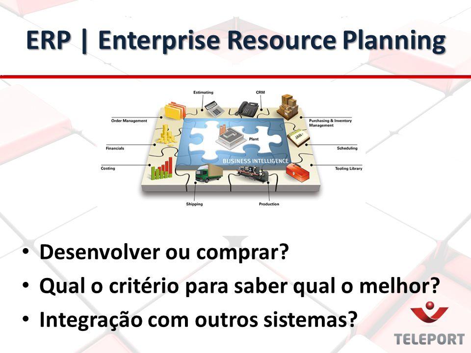 Desenvolver ou comprar? Qual o critério para saber qual o melhor? Integração com outros sistemas? ERP | Enterprise Resource Planning