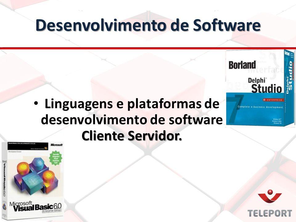 Cliente Servidor. Linguagens e plataformas de desenvolvimento de software Cliente Servidor.