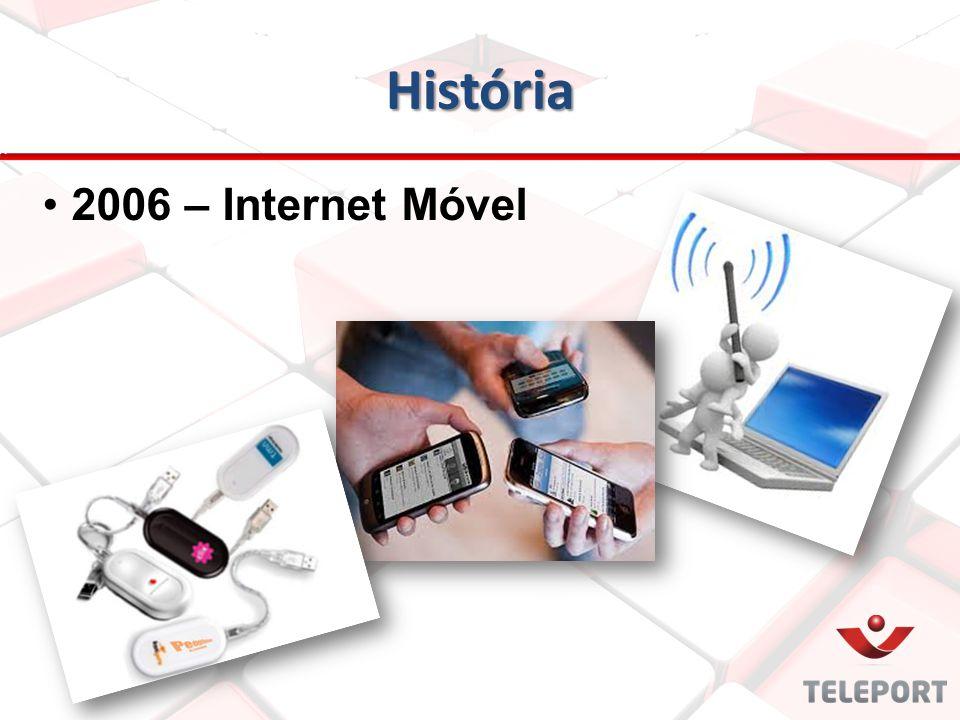 História 2006 – Internet Móvel