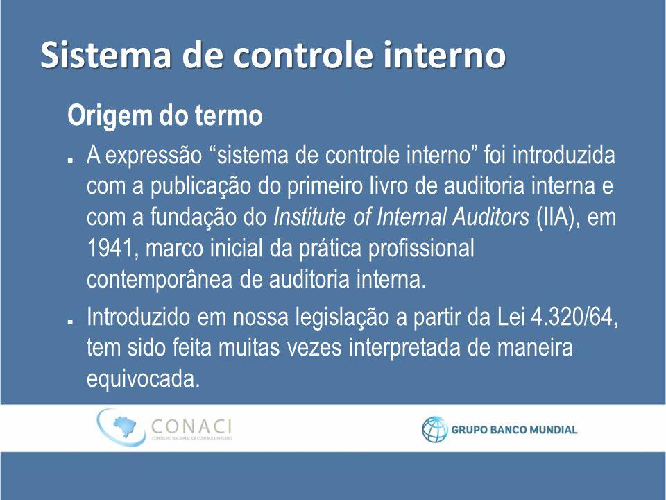 """Sistema de controle interno Origem do termo A expressão """"sistema de controle interno"""" foi introduzida com a publicação do primeiro livro de auditoria"""