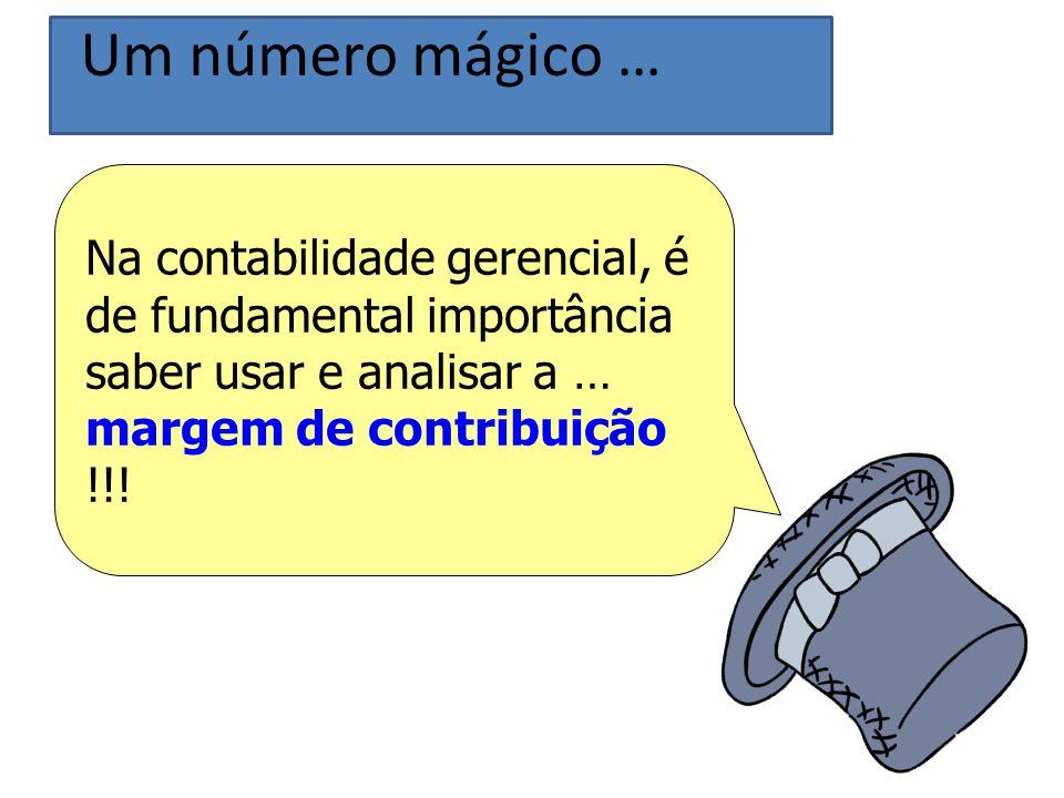 Na contabilidade gerencial, é de fundamental importância saber usar e analisar a … margem de contribuição !!.