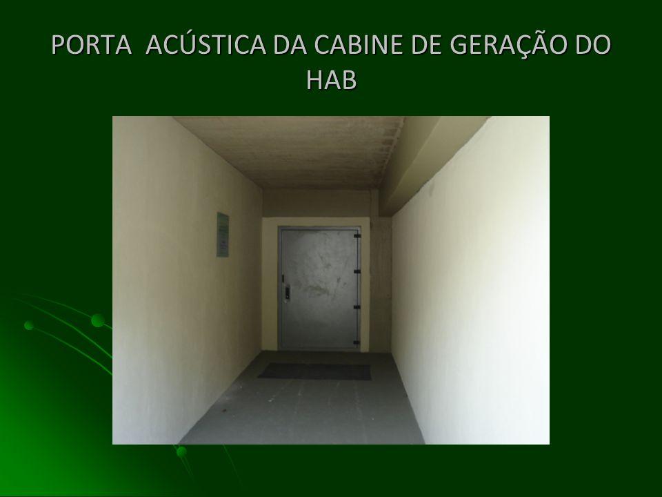 ENTRADA DA CABINE DE GERAÇÃO DO HAB