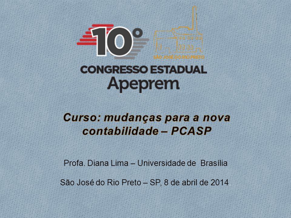 Profa. Diana Lima – Universidade de Brasília São José do Rio Preto – SP, 8 de abril de 2014.