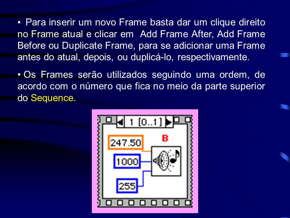 Para inserir um novo Frame basta dar um clique direito no Frame atual e clicar em Add Frame After, Add Frame Before ou Duplicate Frame, para se adicionar uma Frame antes do atual, depois, ou duplicá-lo, respectivamente.