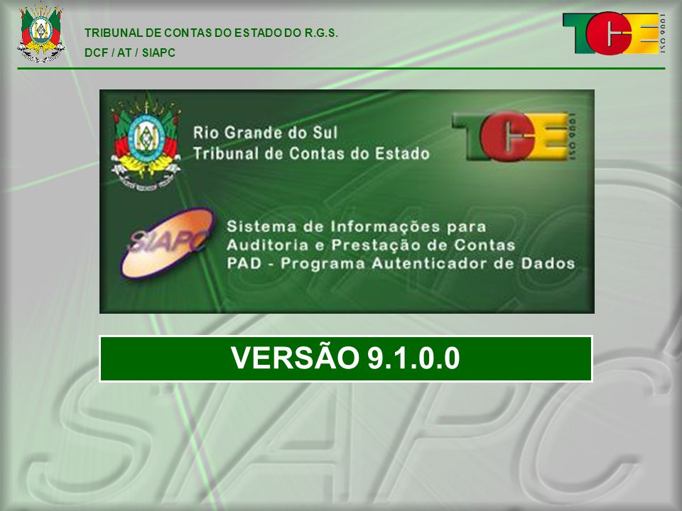 TRIBUNAL DE CONTAS DO ESTADO DO R.G.S. DCF / AT / SIAPC VERSÃO 9.1.0.0