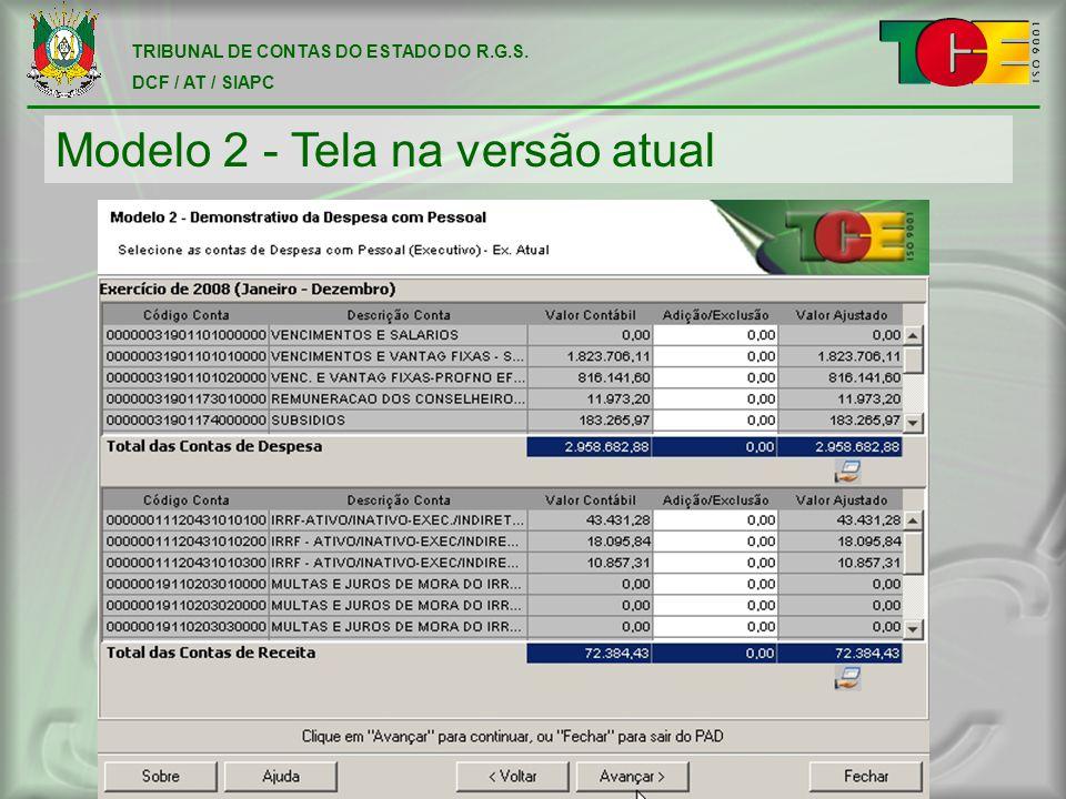 TRIBUNAL DE CONTAS DO ESTADO DO R.G.S. DCF / AT / SIAPC Modelo 2 - Tela na versão atual