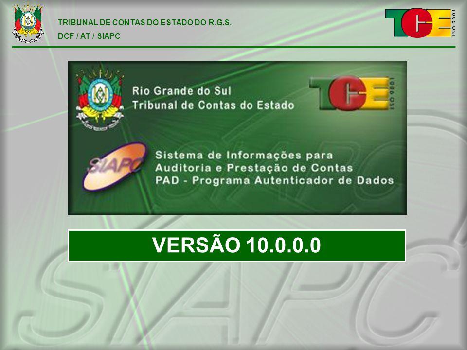 TRIBUNAL DE CONTAS DO ESTADO DO R.G.S. DCF / AT / SIAPC VERSÃO 10.0.0.0