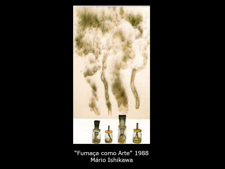 """""""Fumaça como Arte"""" 1988 Mário Ishikawa"""