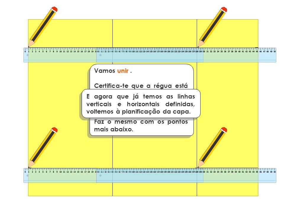 unir Vamos unir. Certifica-te que a régua está alinhada com os pontos e traça as linhas ao de leve. Faz o mesmo com os pontos mais abaixo. E agora que