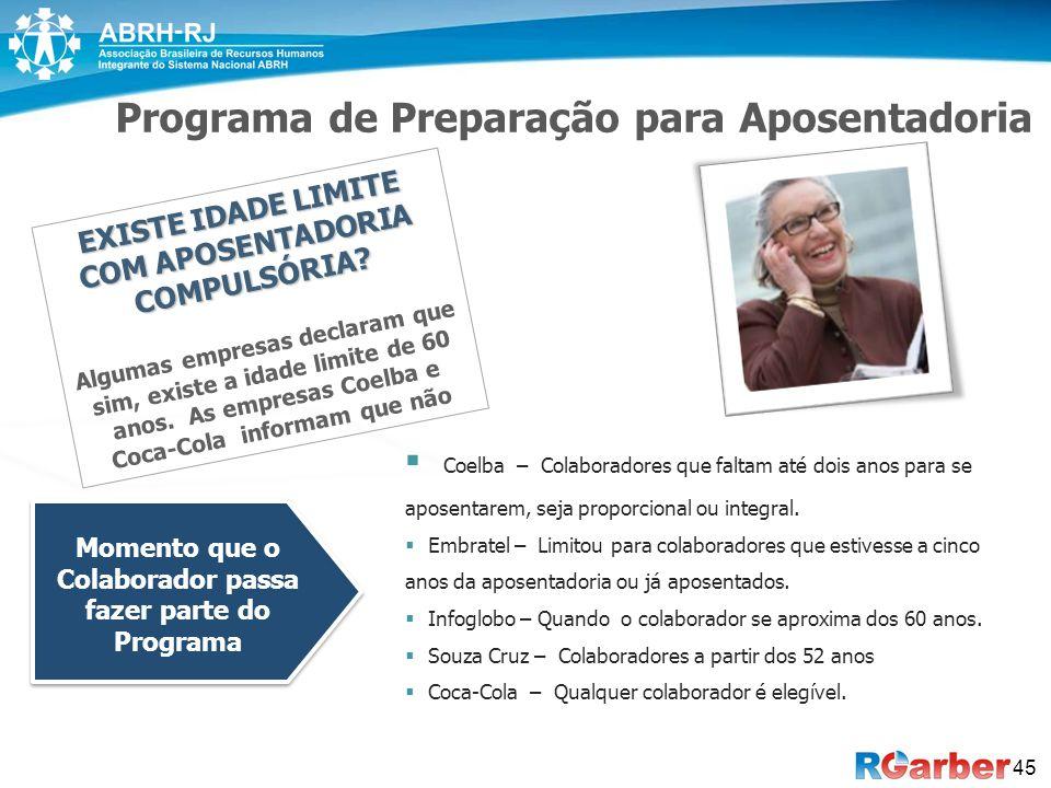45 Programa de Preparação para Aposentadoria  Coelba – Colaboradores que faltam até dois anos para se aposentarem, seja proporcional ou integral.