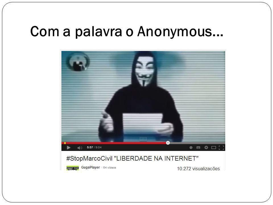 Com a palavra o Anonymous...