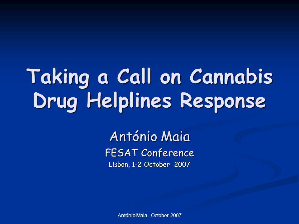 António Maia - October 2007 Taking a Call on Cannabis – Drug Helplines Response A juventude de hoje ama a luxúria, comporta-se mal e despreza a autoridade, mal respeita os idosos e ama de uma maneira superficial em vez de trabalhar