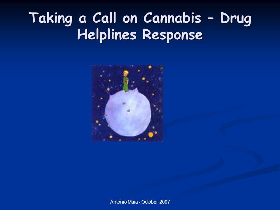 António Maia - October 2007 Taking a Call on Cannabis – Drug Helplines Response Do Haxixe  A multidimensionalidade que as substâncias ocupam no corpo social das diferentes culturas onde estão inscritas.