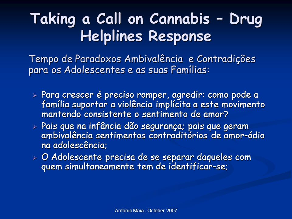 António Maia - October 2007 Taking a Call on Cannabis – Drug Helplines Response
