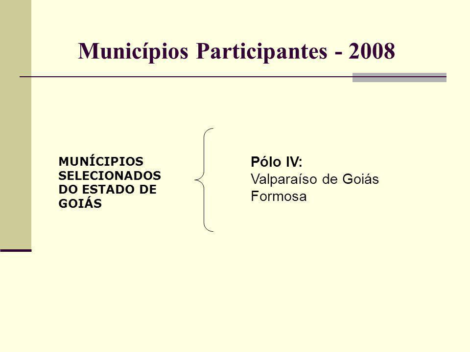 MUNÍCIPIOS SELECIONADOS DO ESTADO DE GOIÁS Pólo IV: Valparaíso de Goiás Formosa