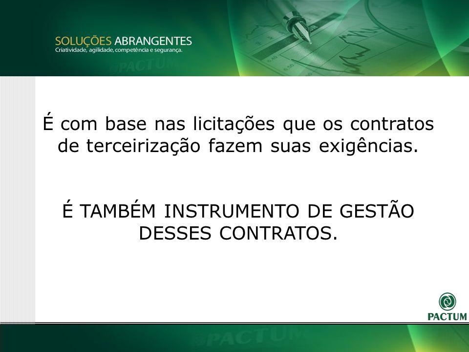 15 É com base nas licitações que os contratos de terceirização fazem suas exigências.