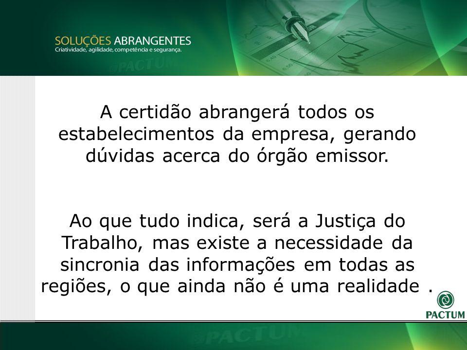 16 A certidão abrangerá todos os estabelecimentos da empresa, gerando dúvidas acerca do órgão emissor.