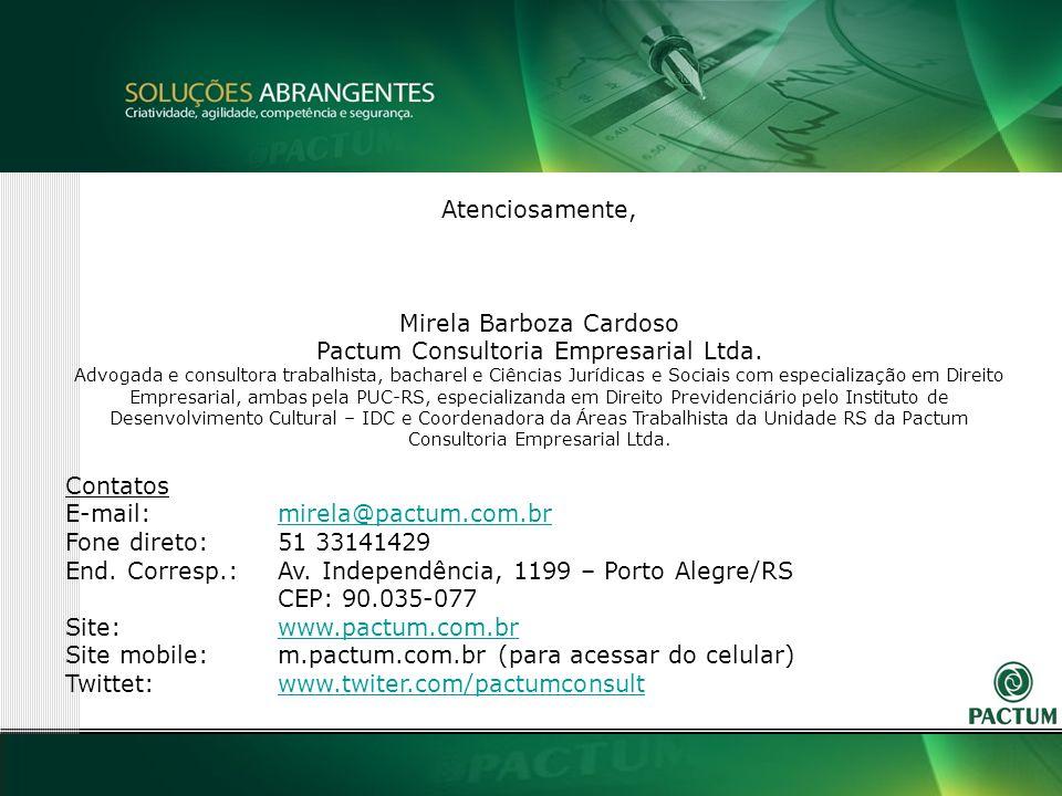 43 Atenciosamente, Mirela Barboza Cardoso Pactum Consultoria Empresarial Ltda.