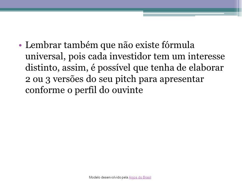 Modelo desenvolvido pela Anjos do BrasilAnjos do Brasil Lembrar também que não existe fórmula universal, pois cada investidor tem um interesse distint