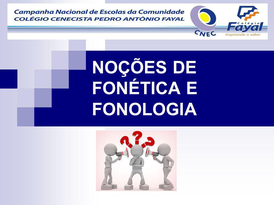 NOÇÕES DE FONÉTICA E FONOLOGIA