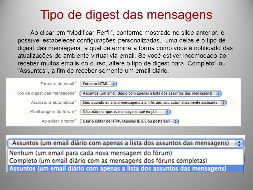 """Tipo de digest das mensagens Ao clicar em """"Modificar Perfil"""", conforme mostrado no slide anterior, é possível estabelecer configurações personalizadas"""