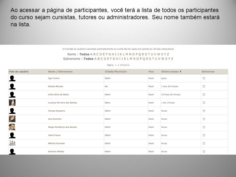 Ao acessar a página de participantes, você terá a lista de todos os participantes do curso sejam cursistas, tutores ou administradores.