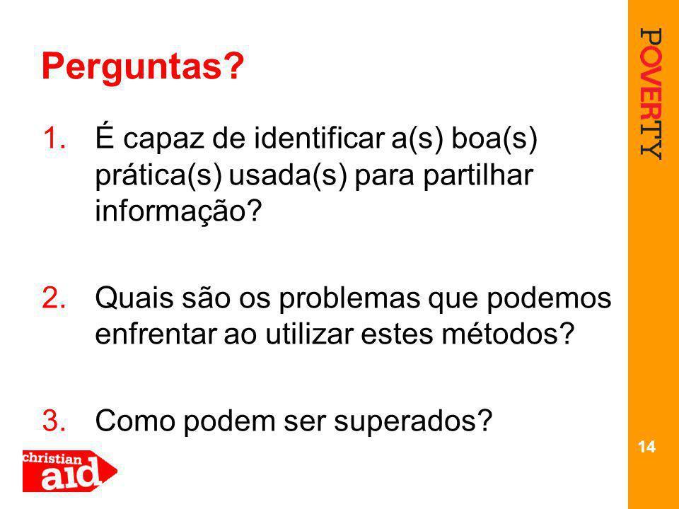 14 Perguntas. 1.É capaz de identificar a(s) boa(s) prática(s) usada(s) para partilhar informação.