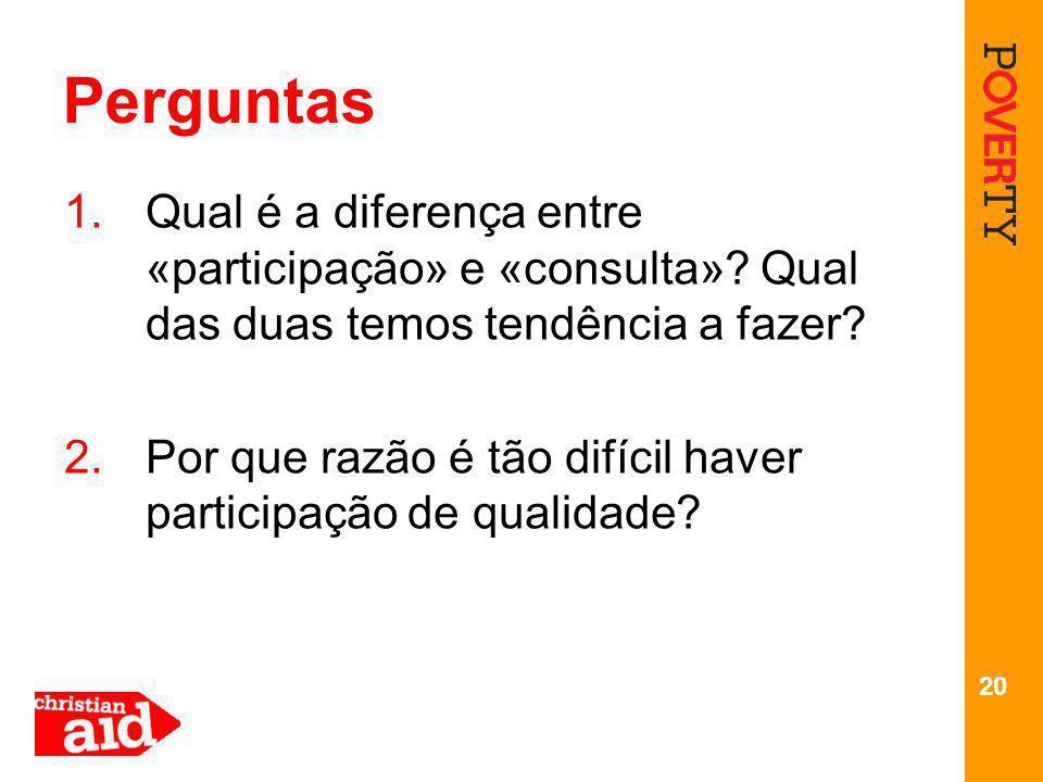 20 Perguntas 1.Qual é a diferença entre «participação» e «consulta».