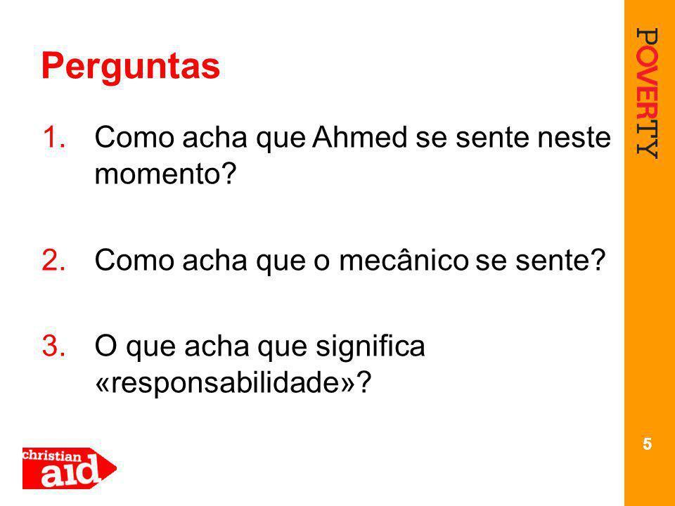 5 Perguntas 1.Como acha que Ahmed se sente neste momento.