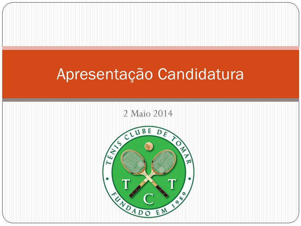 2 Maio 2014 Apresentação Candidatura