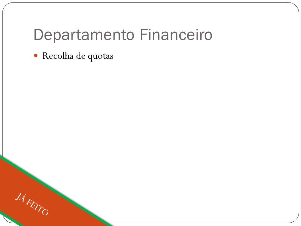 Departamento Financeiro Recolha de quotas JÁ FEITO