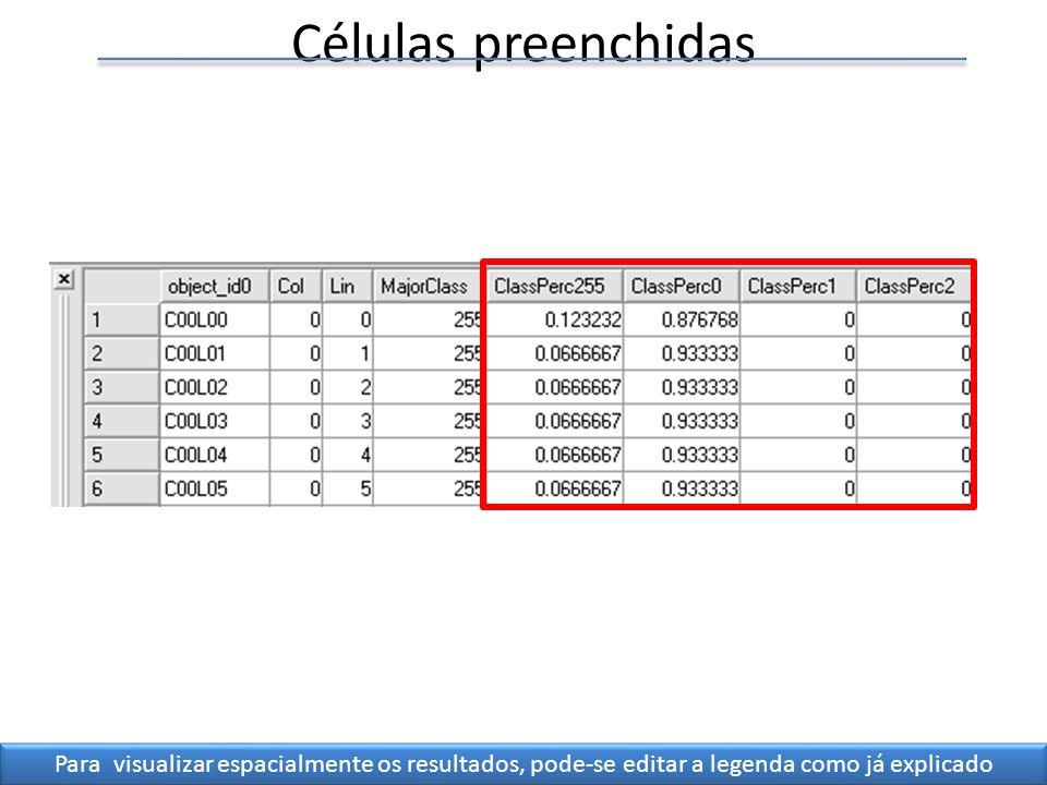 Células preenchidas Para visualizar espacialmente os resultados, pode-se editar a legenda como já explicado