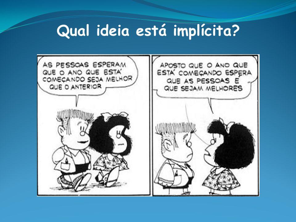 Qual ideia está implícita?