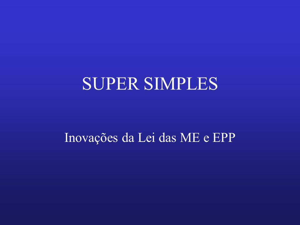 SUPER SIMPLES Inovações da Lei das ME e EPP