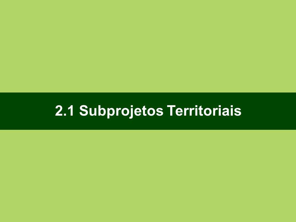 2.1 Subprojetos Territoriais