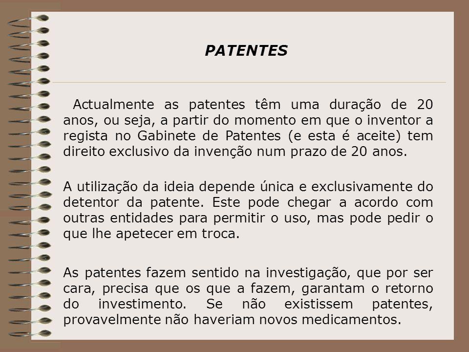 PATENTES A utilização da ideia depende única e exclusivamente do detentor da patente.