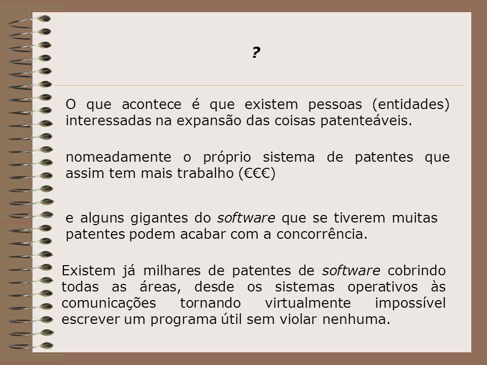 O que acontece é que existem pessoas (entidades) interessadas na expansão das coisas patenteáveis.