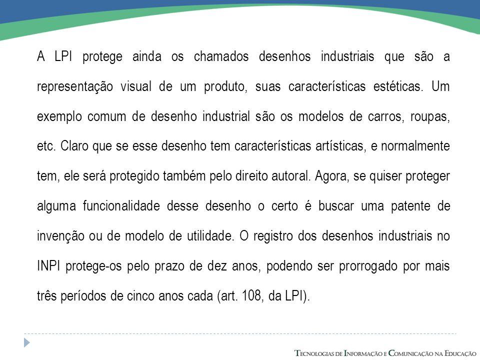 A LPI protege ainda os chamados desenhos industriais que são a representação visual de um produto, suas características estéticas. Um exemplo comum de