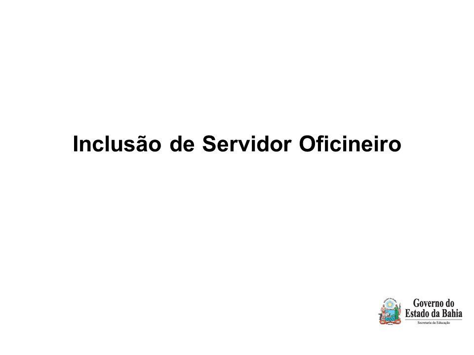 Inclusão de Servidor Oficineiro