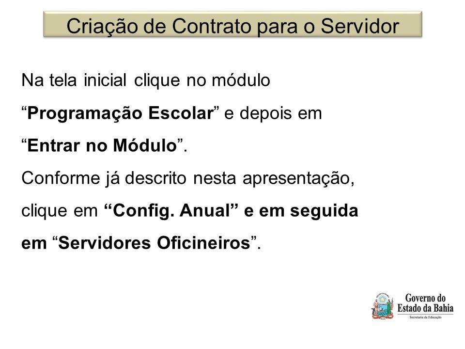 Criação de Contrato para o Servidor Na tela inicial clique no módulo Programação Escolar e depois em Entrar no Módulo .
