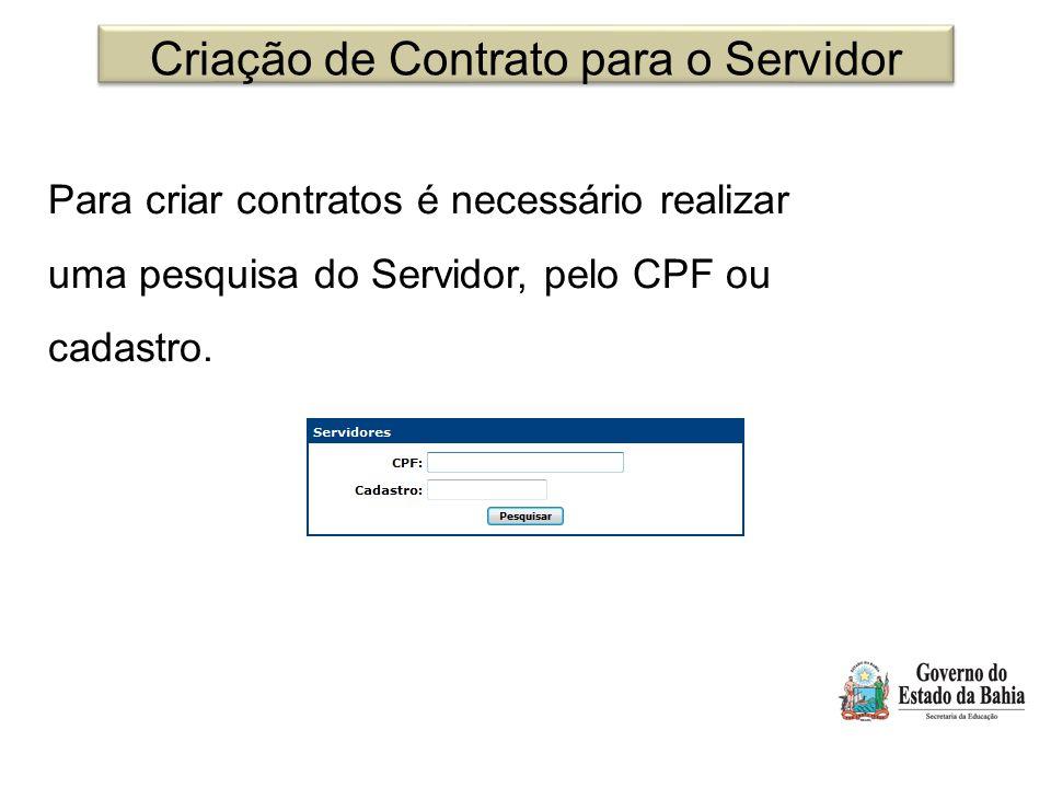 Criação de Contrato para o Servidor Para criar contratos é necessário realizar uma pesquisa do Servidor, pelo CPF ou cadastro.