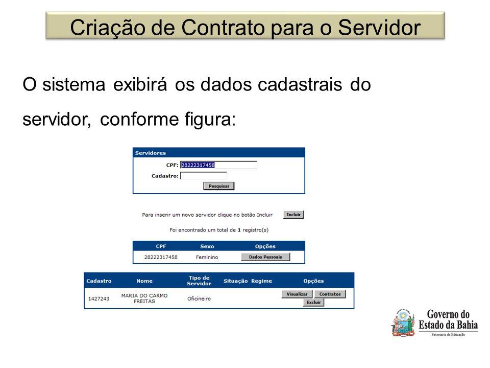 Criação de Contrato para o Servidor O sistema exibirá os dados cadastrais do servidor, conforme figura: