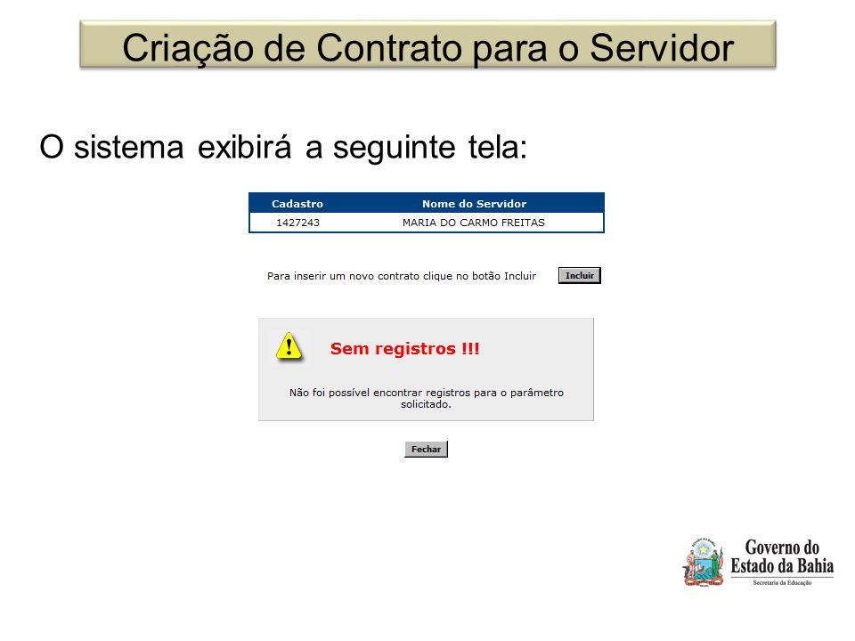 Criação de Contrato para o Servidor O sistema exibirá a seguinte tela: