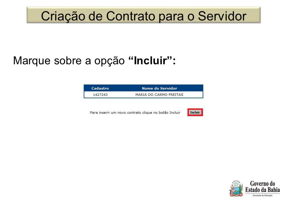 """Criação de Contrato para o Servidor Marque sobre a opção """"Incluir"""":"""