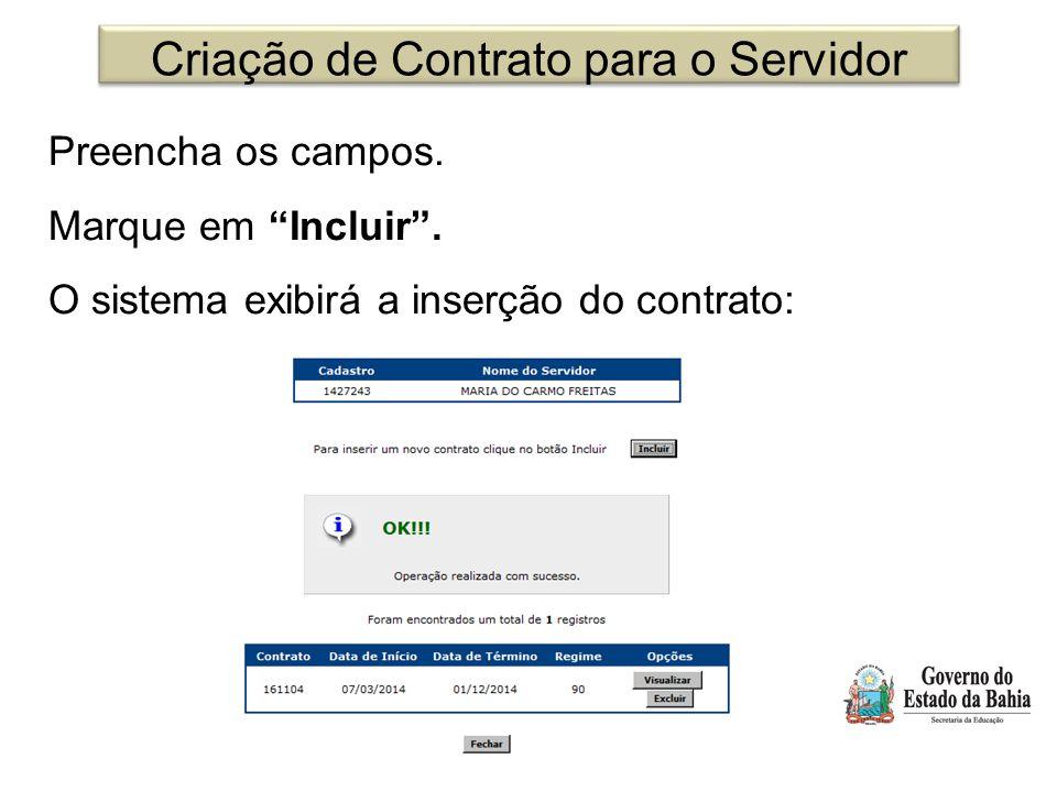 """Criação de Contrato para o Servidor Preencha os campos. Marque em """"Incluir"""". O sistema exibirá a inserção do contrato:"""