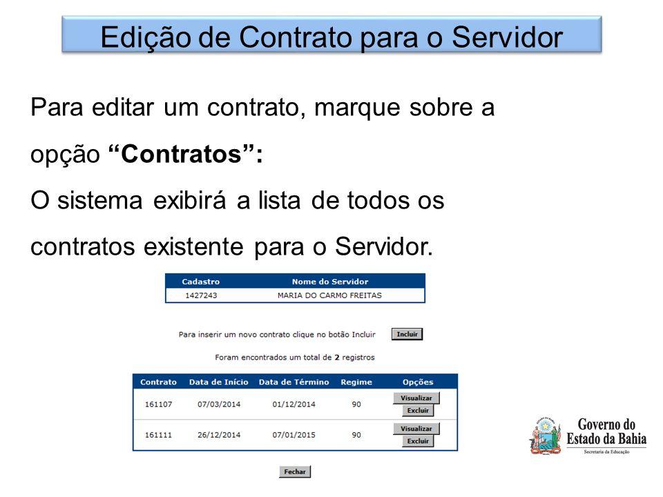 Edição de Contrato para o Servidor Para editar um contrato, marque sobre a opção Contratos : O sistema exibirá a lista de todos os contratos existente para o Servidor.