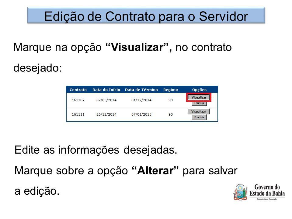 """Edição de Contrato para o Servidor Marque na opção """"Visualizar"""", no contrato desejado: Edite as informações desejadas. Marque sobre a opção """"Alterar"""""""