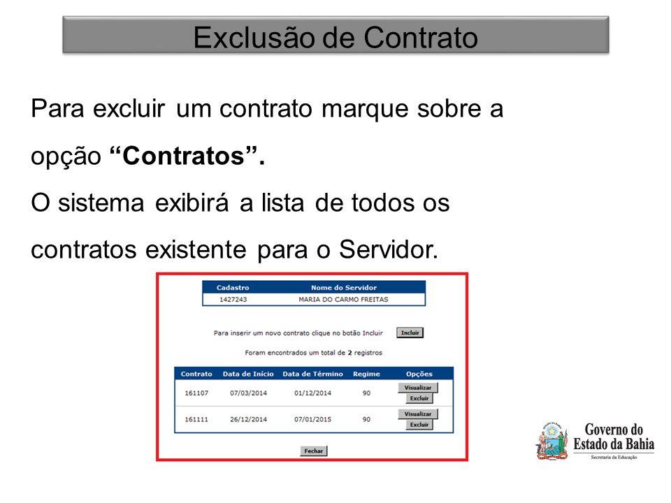 """Exclusão de Contrato Para excluir um contrato marque sobre a opção """"Contratos"""". O sistema exibirá a lista de todos os contratos existente para o Servi"""